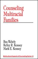 Counseling Multiracial Families (MULTICULTURAL ASPECTS OF COUNSELING AND PSYCHOTHERAPY, nr. 12)