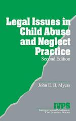 Legal Issues in Child Abuse and Neglect Practice (Interpersonal Violence, the Practice Series, nr. 1)