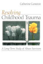 Resolving Childhood Trauma af Catherine Cameron