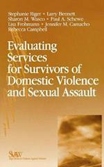Evaluating Services for Survivors of Domestic Violence and Sexual Assault (Sage Series on Violence Against Women)