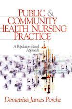 Public and Community Health Nursing Practice af Demetrius J Porche