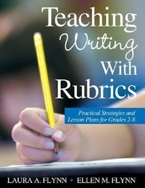 Teaching Writing With Rubrics