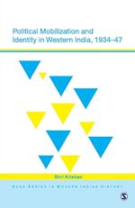 Political Mobilization and Identity in Western India, 1934-47 (SAGE SERIES IN MODERN INDIAN HISTORY, nr. 7)
