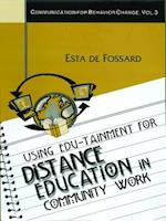Using Edu-Tainment for Distance Education in Community Work (COMMUNICATION FOR BEHAVIOR CHANGE, nr. 3)