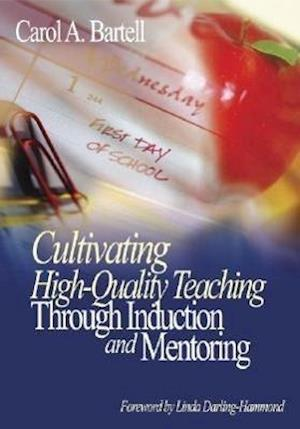 Cultivating High-Quality Teaching Through Induction and Mentoring
