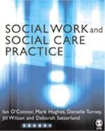 Social Work and Social Care Practice af Deborah Setterlund, Jill Wilson, Ian O Connor