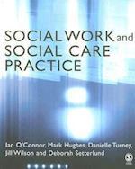 Social Work and Social Care Practice af Mark Hughes, Ian O Connor, Jill Wilson