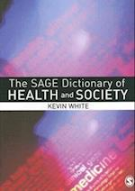 The Sage Dictionary of Health and Society af Kevin White