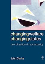 Changing Welfare, Changing States af John Clarke