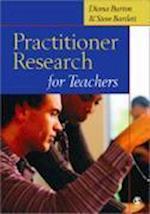Practitioner Research for Teachers af Diana Burton, Steve Bartlett