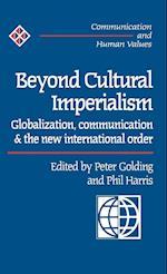 Beyond Cultural Imperialism af Peter Golding, Phil Harris