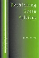 Rethinking Green Politics (Sage Politics Texts Series)