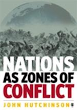 Nations as Zones of Conflict af John Hutchinson