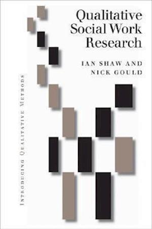 Bog, hardback Qualitative Research in Social Work af Nick G Gould, Ian Shaw