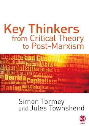 Bog, paperback Key Thinkers from Critical Theory to Post-Marxism af Jules Townshend, Simon Tormey
