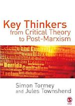 Key Thinkers from Critical Theory to Post-Marxism af Jules Townshend, Simon Tormey
