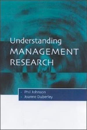 Bog paperback Understanding Management Research af Phil Johnson Joanne Duberley