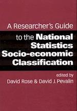 A Researcher's Guide to the National Statistics Socio-economic Classification af David Pevalin, David Rose