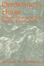 Opportunity House (Ethnographic Alternatives, nr. 2)