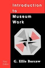 Introduction to Museum Work (American Association for State & Local History S)