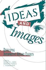 Ideas and Images (American Association for State & Local History S)