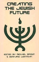 Creating the Jewish Future af Michael Brown