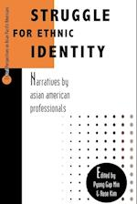 Struggle for Ethnic Identity (Critical Perspectives on Asian Pacific Americans, nr. 4)