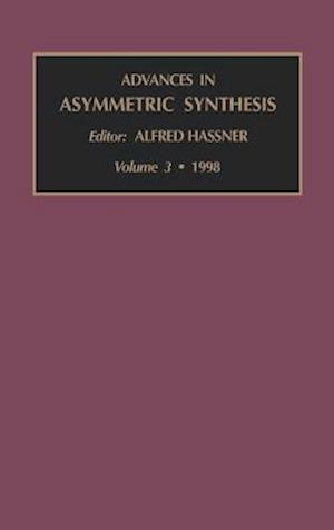 Advances in Asymmetric Synthesis, Volume 3