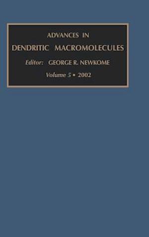 Advances in Dendritic Macromolecules