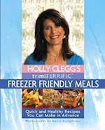 Holly Clegg's Trim & Terrific Freezer Friendly Meals (Trim Terrific)