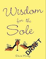 Wisdom for the Sole