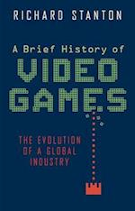 A Brief History of Video Games af Richard Stanton