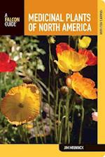 Medicinal Plants of North America (Falcon Guide)