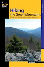 Hiking the Green Mountains (Falcon Guide: Where To Hike)