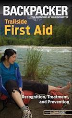 Backpacker Magazine's Trailside First Aid (Backpacker Magazine Series)