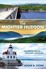 The Mightier Hudson af Roger D. Stone