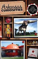 Arkansas Curiosities (Curiosities Series)