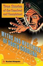Myths and Mysteries of South Carolina (Myths and Mysteries Series)