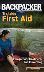 Backpacker Magazine's Trailside First Aid (Backpacker Magazine Series)