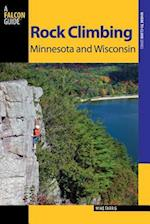 Rock Climbing Minnesota and Wisconsin (Falcon Guides Where to Climb)