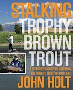 Stalking Trophy Brown Trout af John Holt
