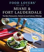 Food Lovers' Guide to(R) Miami & Fort Lauderdale (Food Lovers' Series)
