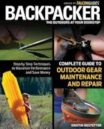Backpacker Complete Guide to Outdoor Gear Maintenance and Repair (Backpacker)