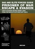SAS and Elite Forces Guide Prisoner of War Escape & Evasion