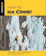 How to Ice Climb! (How to Climb)