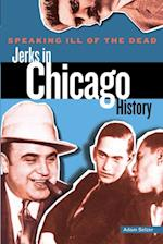 Speaking Ill of the Dead: Jerks in Chicago History af William Griffith