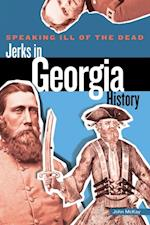 Speaking Ill of the Dead: Jerks in Georgia History af John McKay