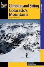 Falcon Guide Climbing and Skiing Colorado's Mountains (Backcountry Skiing Series)