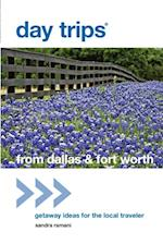 Day Trips(R) from Dallas & Fort Worth (Day Trips Series)