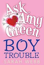 Boy Trouble (Ask Amy Green)